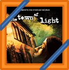 News: The Town of Light