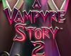 A Vampyre Story 2