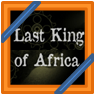 News: Last King of Africa